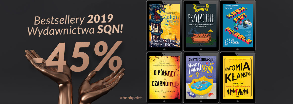 Promocja Promocja na ebooki BESTSELLERY 2019 Wydawnictwa SQN! [-45%]